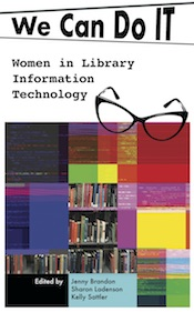 Book cover for We Can Do I.T.: Women in Library Information Technology